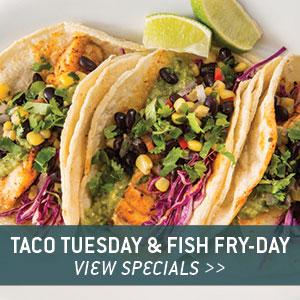 Taco Tuesday & Fish Fry-day